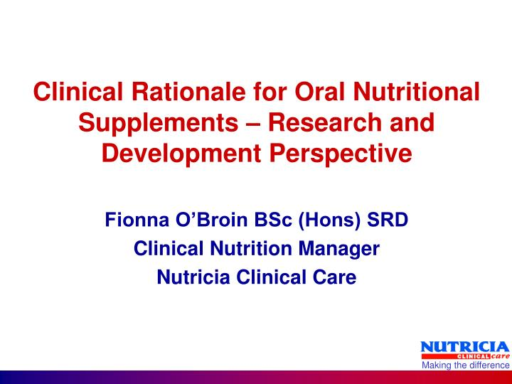 Clinical rationale for oral nutritional supplements research and development perspective