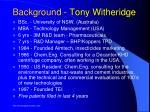background tony witheridge