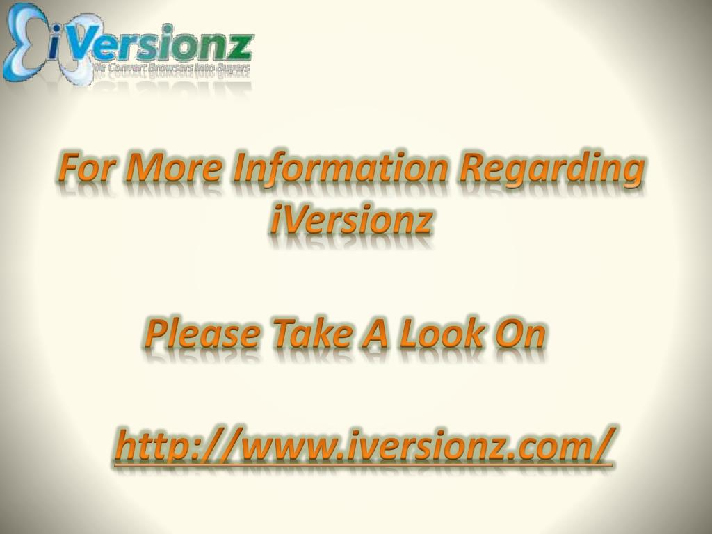 For More Information Regarding iVersionz