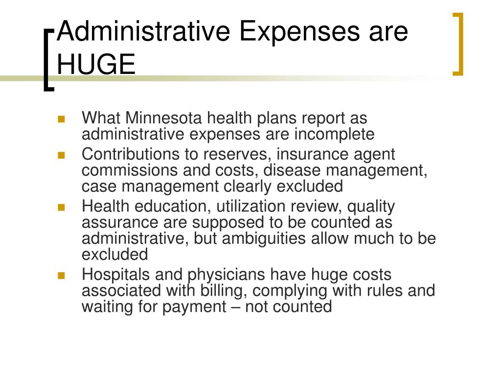 Administrative Expenses are HUGE