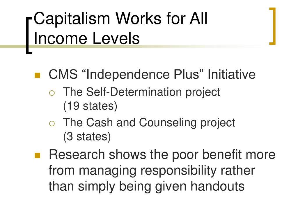 Capitalism Works for All Income Levels