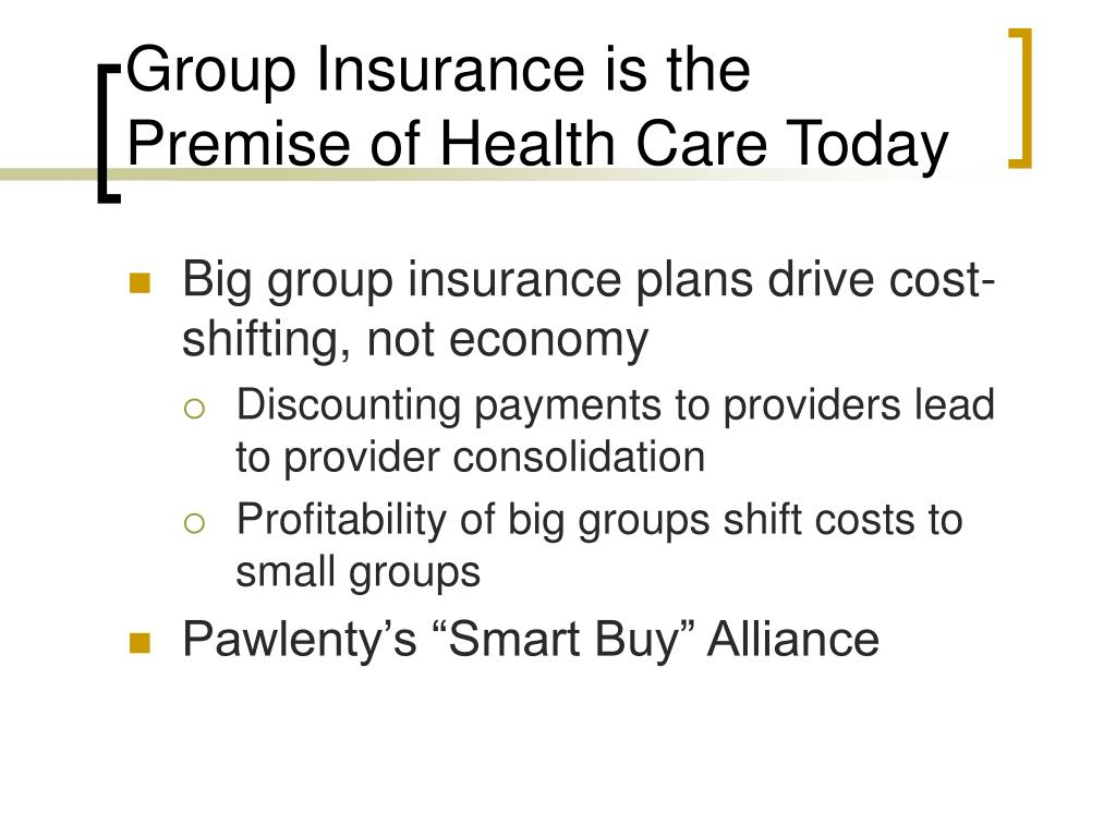 Group Insurance is the Premise of Health Care Today