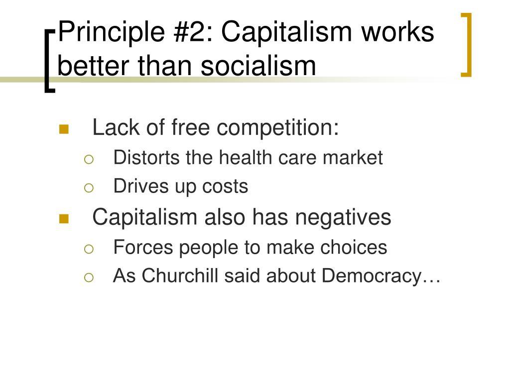 Principle #2: Capitalism works better than socialism