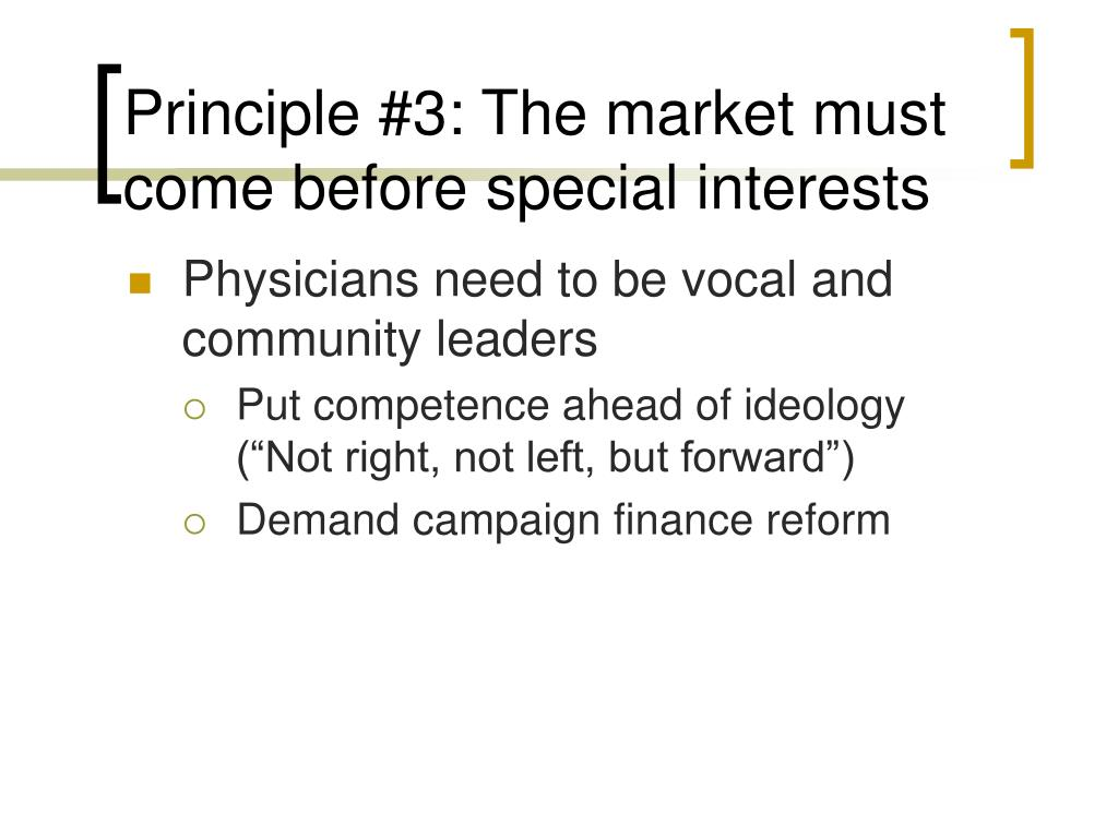 Principle #3: The market must come before special interests