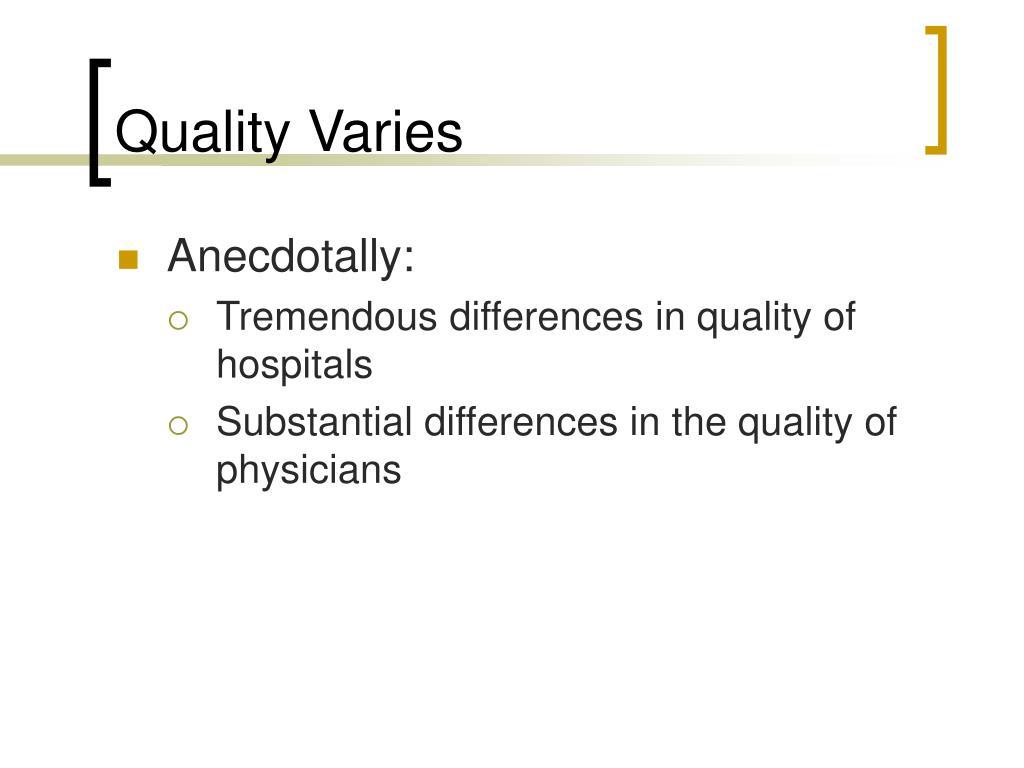 Quality Varies
