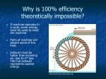why is 100 efficiency theoretically impossible
