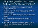 why was gasoline the chosen fuel source for the automobile