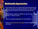 multimedia approaches65
