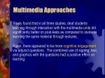 multimedia approaches69