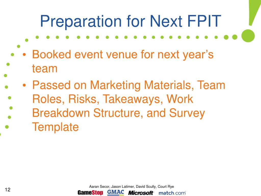 Preparation for Next FPIT