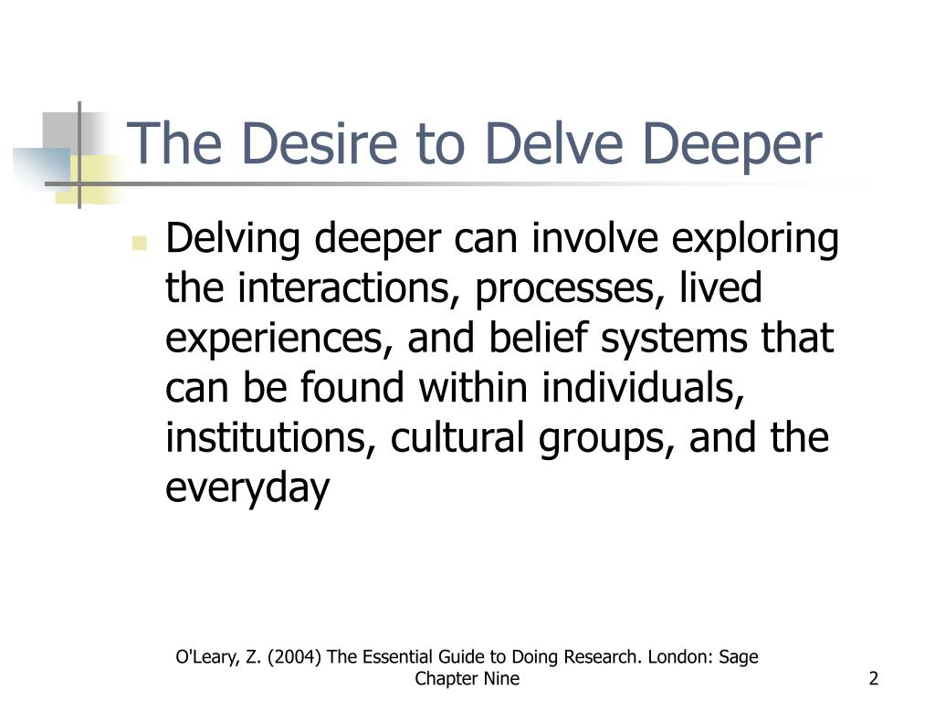 The Desire to Delve Deeper