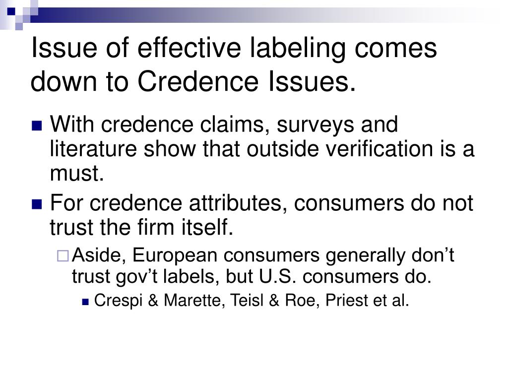 Issue of effective labeling comes down to Credence Issues.