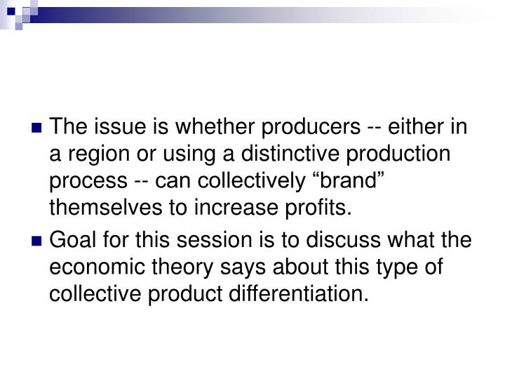 The issue is whether producers -- either in a region or using a distinctive production process -- ca...
