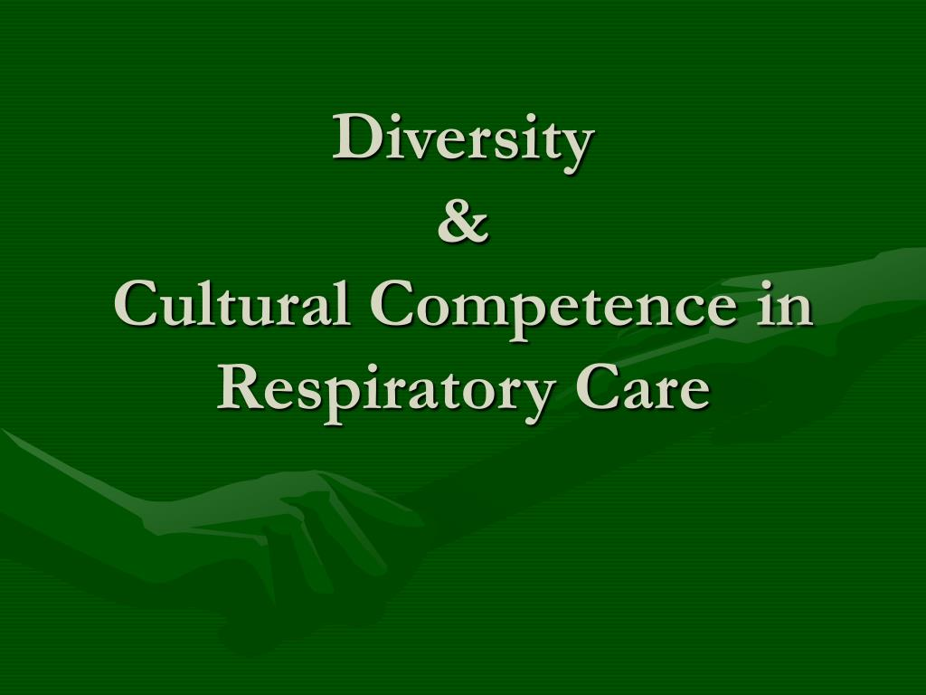 diversity cultural competence in respiratory care