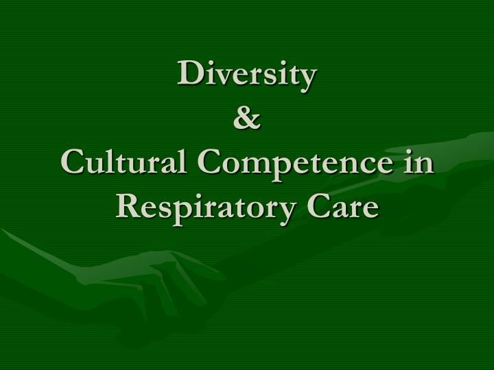 diversity cultural competence in respiratory care n.