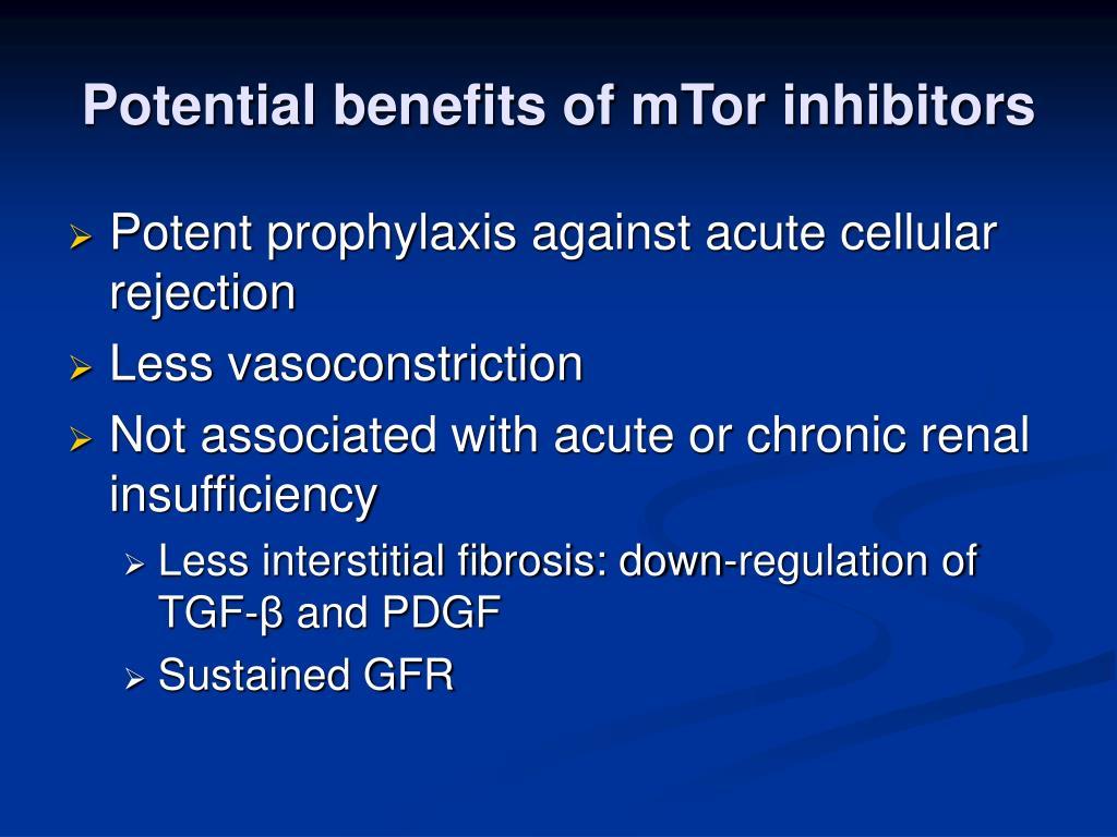 Potential benefits of mTor inhibitors