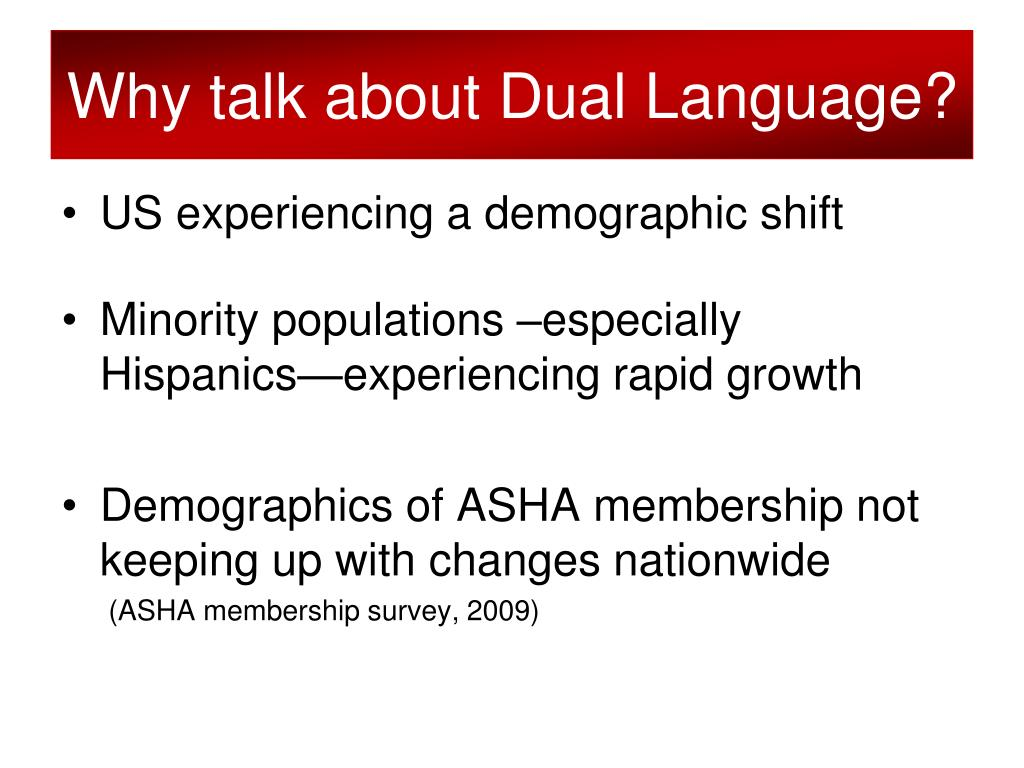 Why talk about Dual Language?