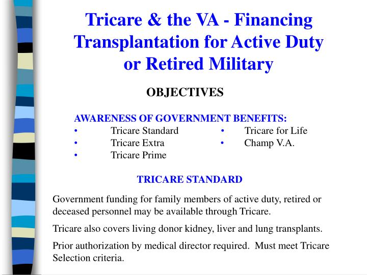 Tricare & the VA - Financing Transplantation for Active Duty or Retired Military