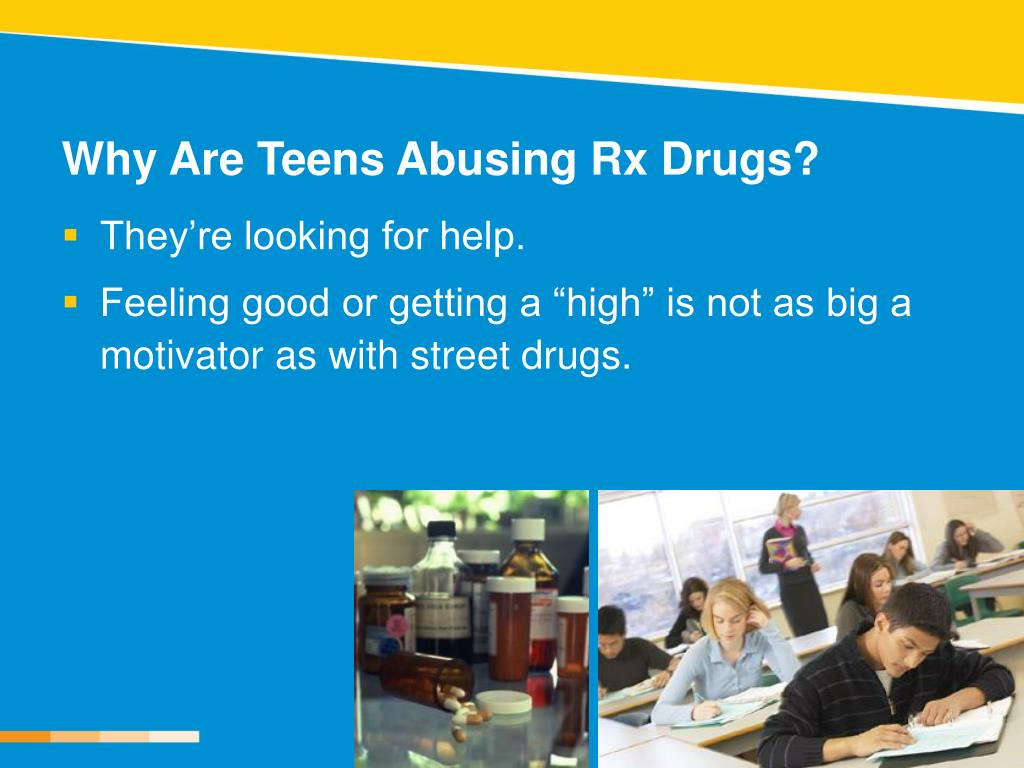 Why Are Teens Abusing Rx Drugs?