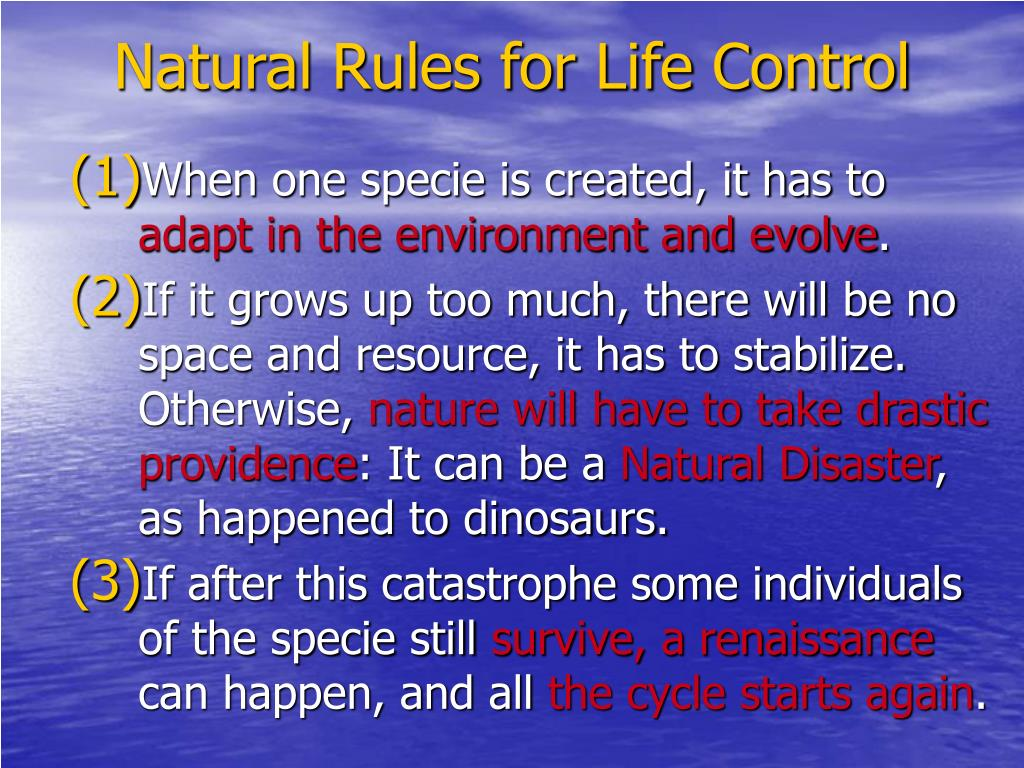 Natural Rules for Life Control