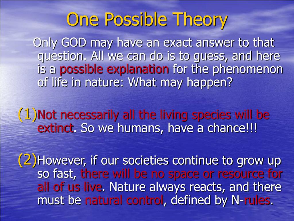 One Possible Theory