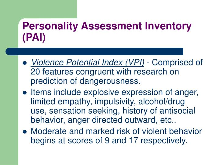 "personality assessment inventory critique ""personality assessment inventory"" is a trademark and ""pai"" is a registered trademark owned by psychological assessment resources, inc  symptomatology on the inventory is also assessed the scores for these indicators fall in the  the respondent describes a number of problematic personality traits she reports problems of."