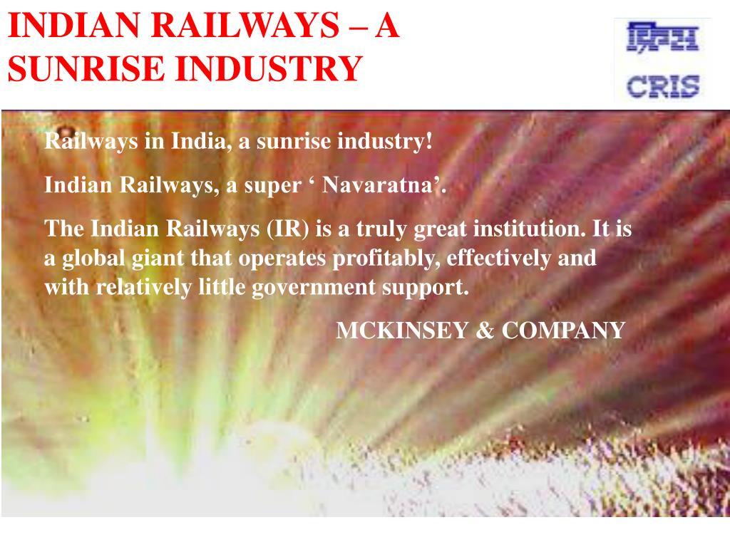 INDIAN RAILWAYS – A SUNRISE INDUSTRY
