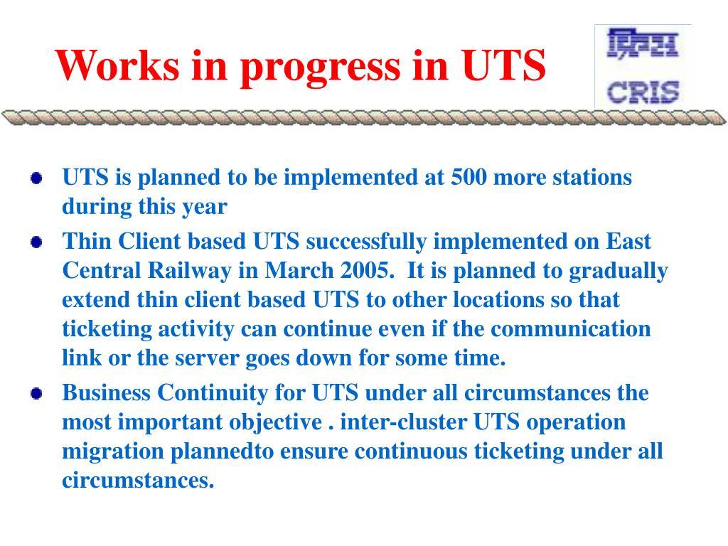 Works in progress in UTS