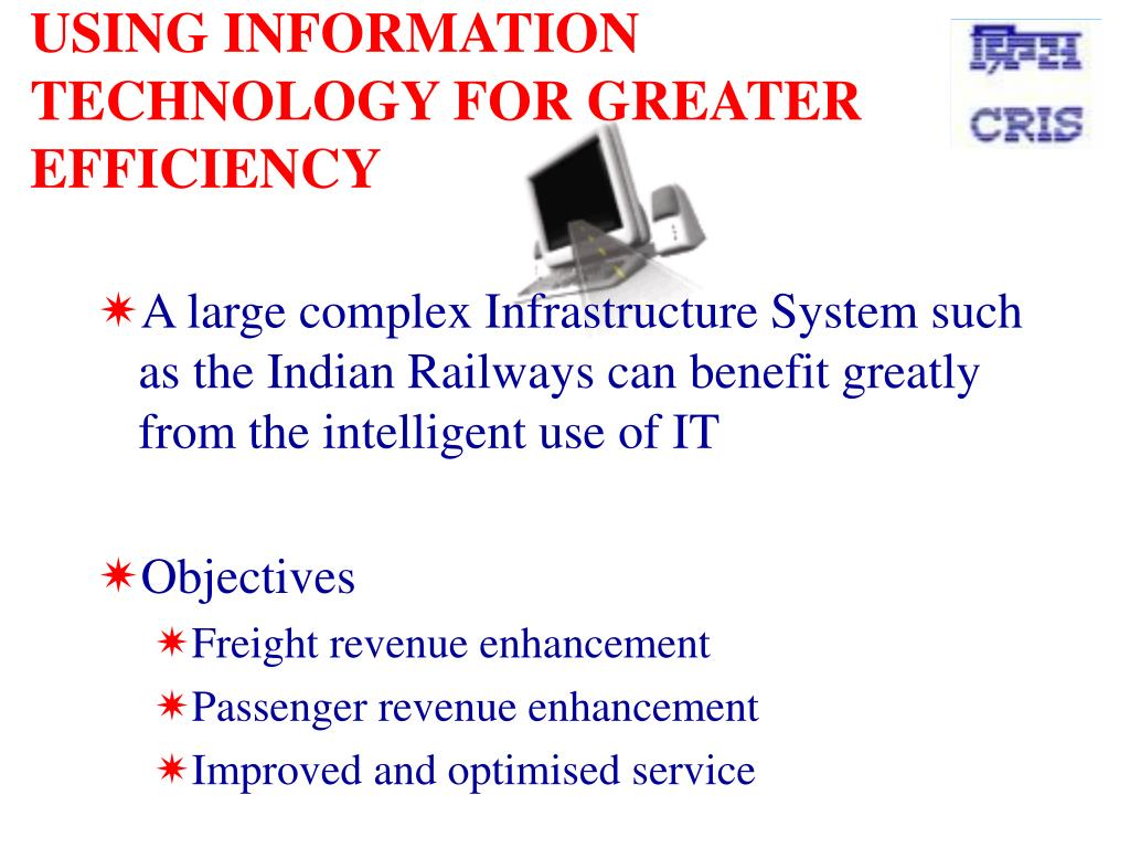 USING INFORMATION TECHNOLOGY FOR GREATER EFFICIENCY