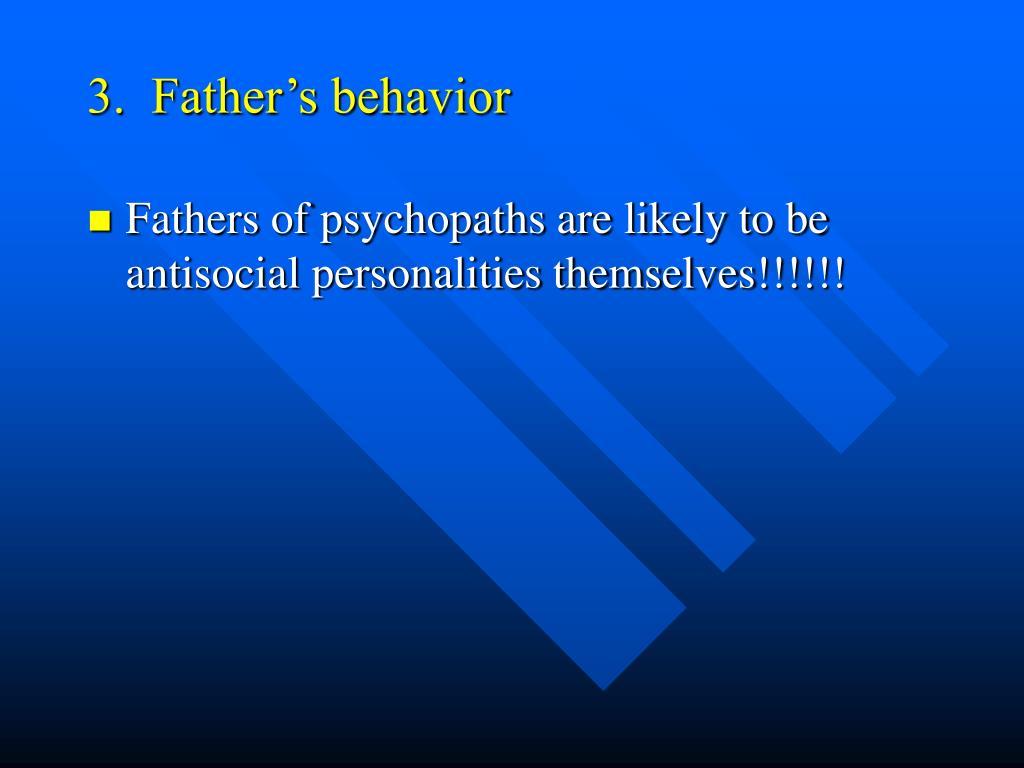 3.  Father's behavior