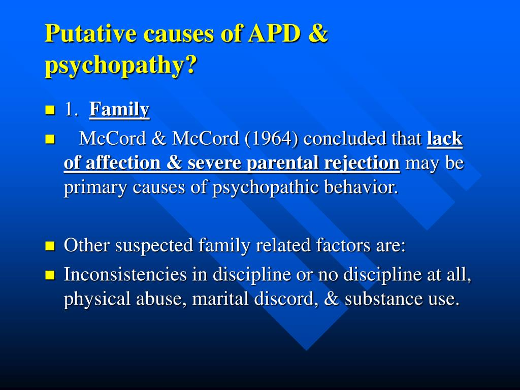 Putative causes of APD & psychopathy?