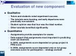 evaluation of new component