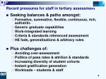 recent pressures for staff in tertiary assessment