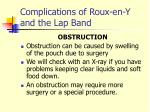 complications of roux en y and the lap band