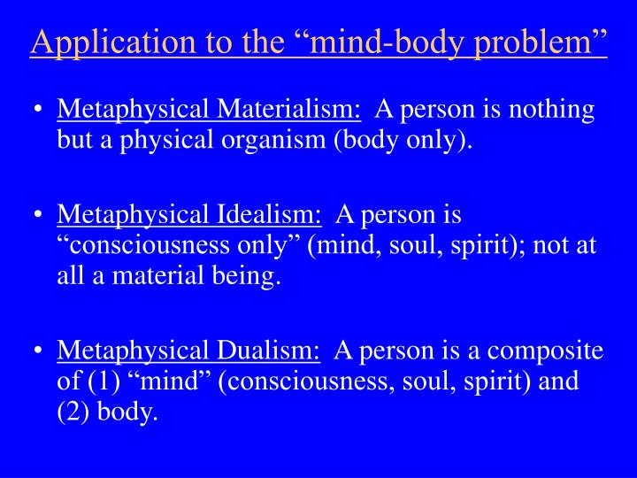 "Application to the ""mind-body problem"""