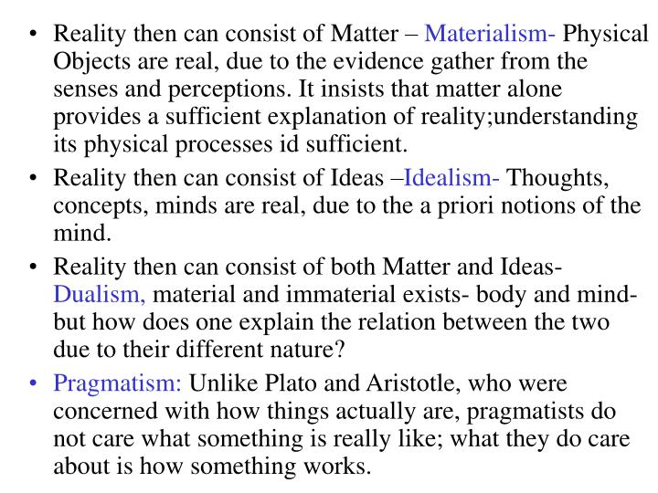 Reality then can consist of Matter –