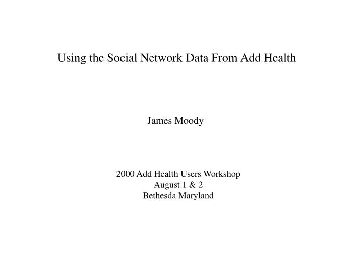 Using the Social Network Data From Add Health