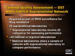 external quality assessment dst who iuatld supranational network