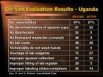 on site evaluation results uganda