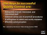 the keys to successful quality control are