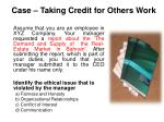 case taking credit for others work
