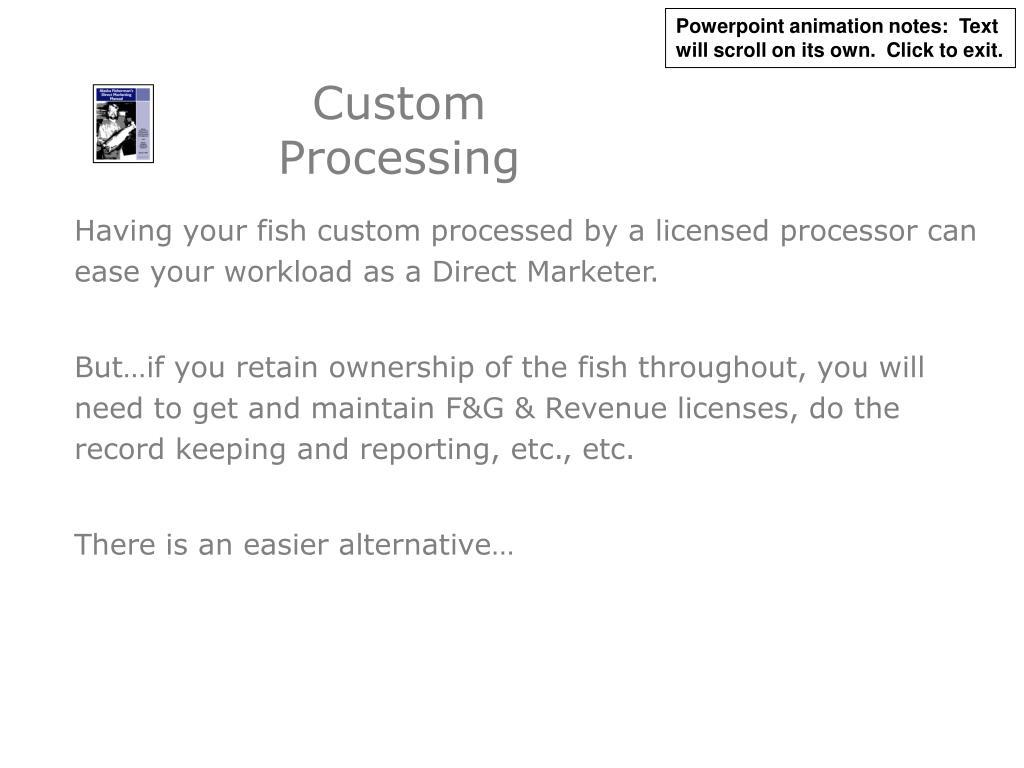 Custom Processing