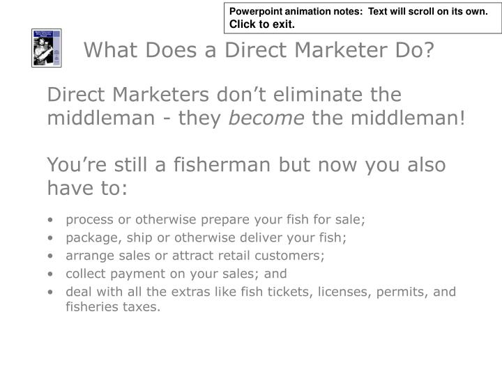 What does a direct marketer do