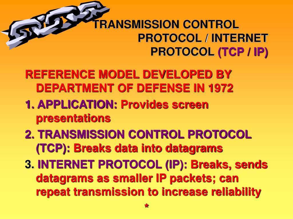 TRANSMISSION CONTROL     PROTOCOL / INTERNET PROTOCOL