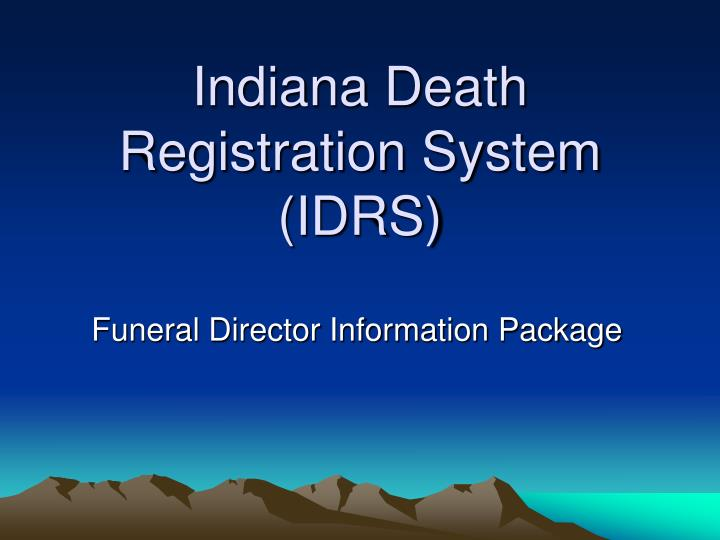 Indiana death registration system idrs