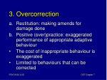 3 overcorrection