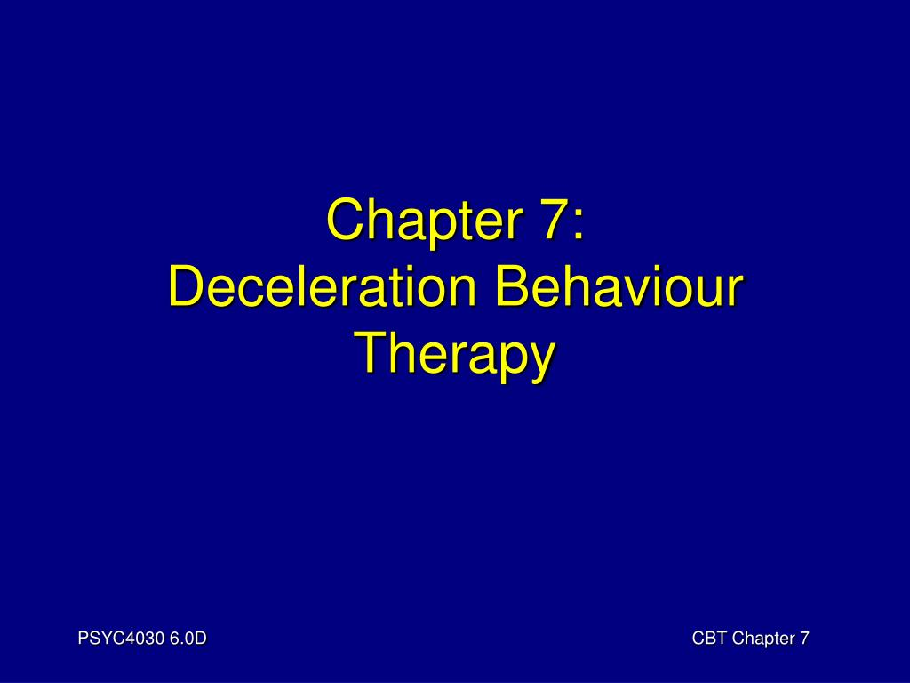 chapter 7 deceleration behaviour therapy