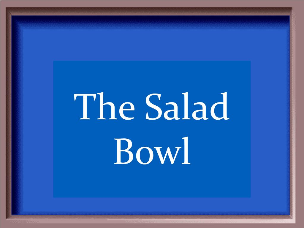 The Salad Bowl