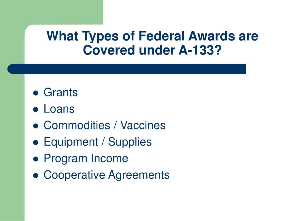 What Types of Federal Awards are Covered under A-133?