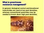 what is greenhouse resistance management3